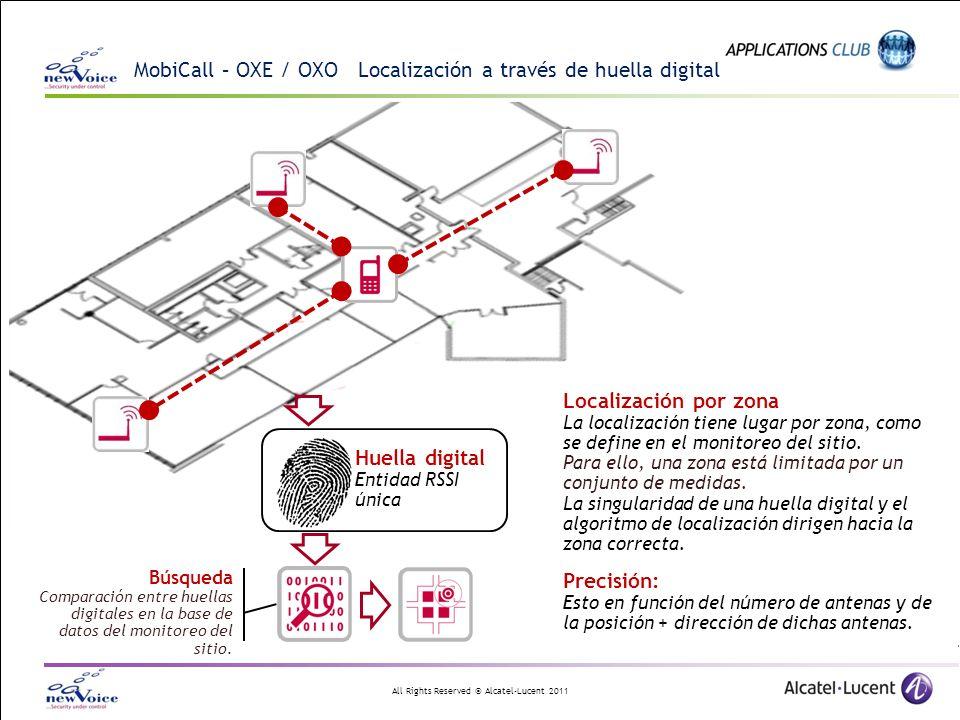 All Rights Reserved © Alcatel-Lucent 2011 MobiCall – OXE / OXO Localización a través de huella digital Localización por zona La localización tiene lugar por zona, como se define en el monitoreo del sitio.