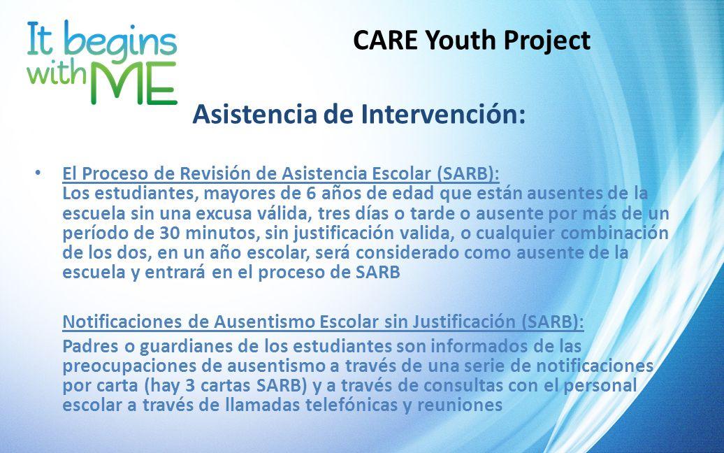 CARE Youth Project Asistencia de Intervención: El Proceso de Revisión de Asistencia Escolar (SARB): Los estudiantes, mayores de 6 años de edad que est