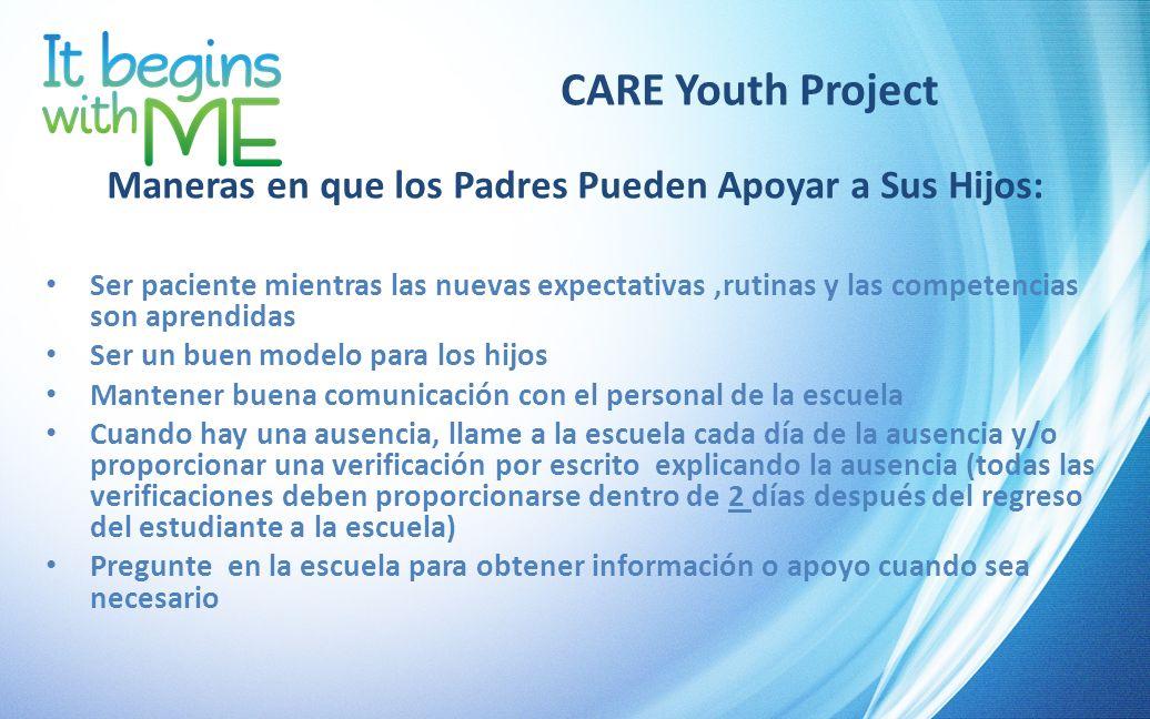 CARE Youth Project Maneras en que los Padres Pueden Apoyar a Sus Hijos: Ser paciente mientras las nuevas expectativas,rutinas y las competencias son a