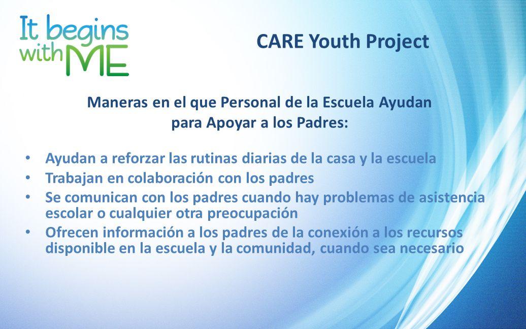 CARE Youth Project Maneras en el que Personal de la Escuela Ayudan para Apoyar a los Padres: Ayudan a reforzar las rutinas diarias de la casa y la esc