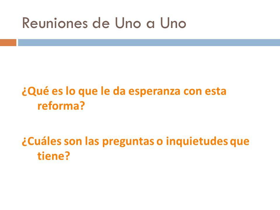 ¿Qué es lo que le da esperanza con esta reforma. ¿Cuáles son las preguntas o inquietudes que tiene.