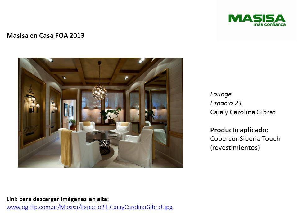 Masisa en Casa FOA 2013 Lounge Espacio 21 Caia y Carolina Gibrat Producto aplicado: Cobercor Siberia Touch (revestimientos) Link para descargar imágen