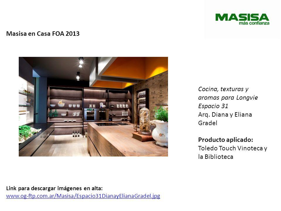 Masisa en Casa FOA 2013 Cocina, texturas y aromas para Longvie Espacio 31 Arq. Diana y Eliana Gradel Producto aplicado: Toledo Touch Vinoteca y la Bib
