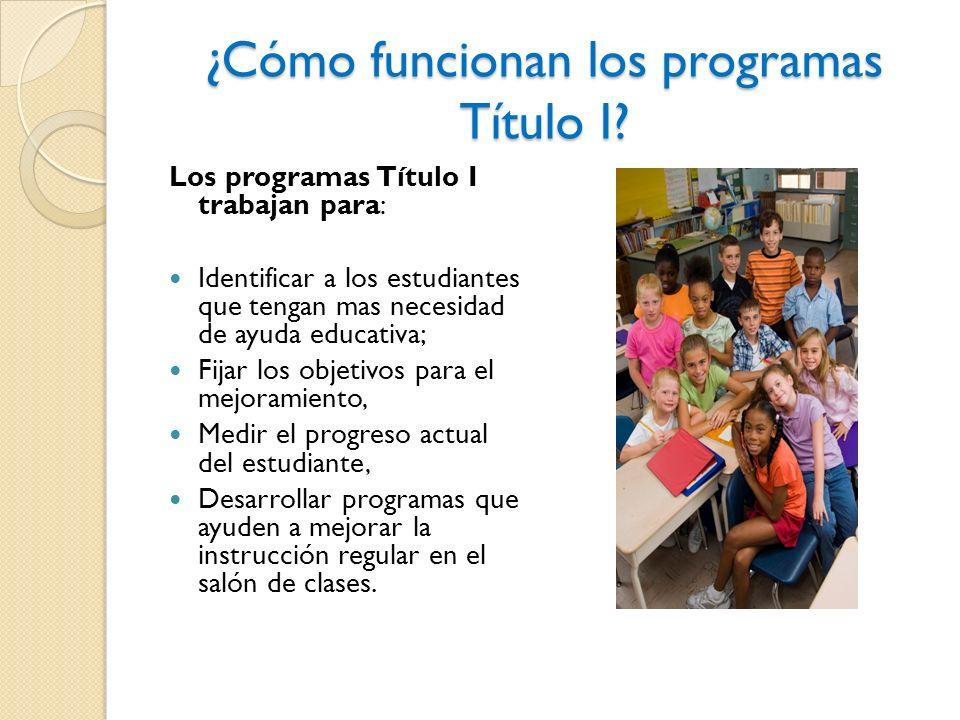 ¿Cómo funcionan los programas Título I.