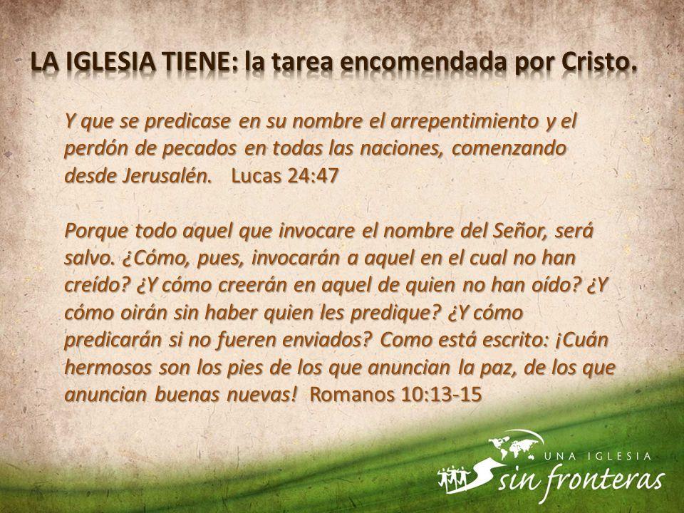 Y que se predicase en su nombre el arrepentimiento y el perdón de pecados en todas las naciones, comenzando desde Jerusalén. Lucas 24:47 Porque todo a
