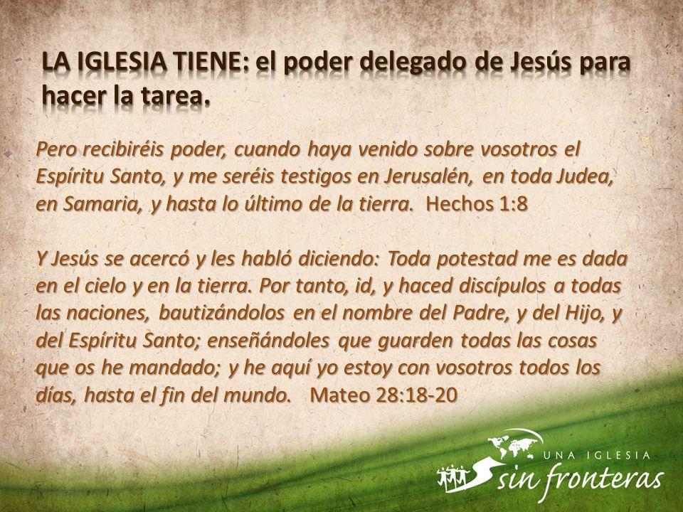 Pero recibiréis poder, cuando haya venido sobre vosotros el Espíritu Santo, y me seréis testigos en Jerusalén, en toda Judea, en Samaria, y hasta lo ú
