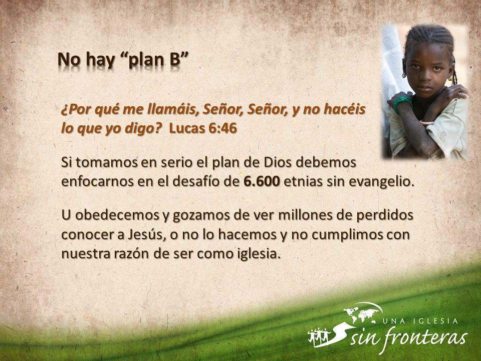 ¿Por qué me llamáis, Señor, Señor, y no hacéis lo que yo digo? Lucas 6:46 Si tomamos en serio el plan de Dios debemos enfocarnos en el desafío de 6.60