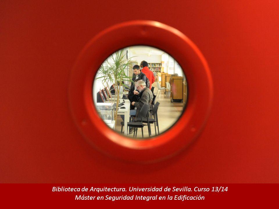 Biblioteca de Arquitectura. Universidad de Sevilla. Curso 13/14 Máster en Seguridad Integral en la Edificación