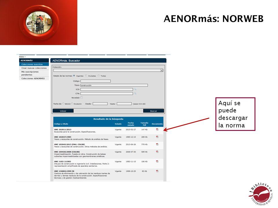 Aquí se puede descargar la norma AENORmás: NORWEB