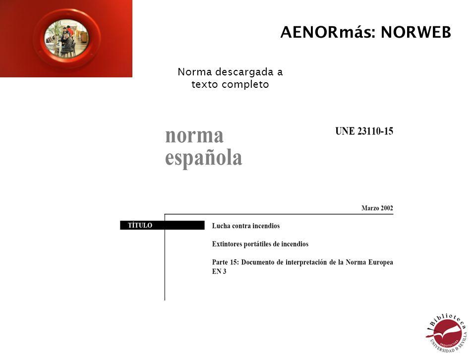 Norma descargada a texto completo AENORmás: NORWEB