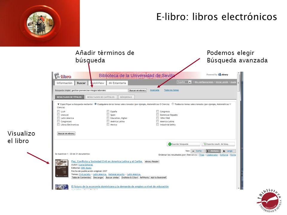 Exporta a Refworks (sin necesidad de registrarse) Puedo elegir que parte quiero visualizar Crear una cuenta posibilita usar todas la herramientas de Infotools E-libro: libros electrónicos