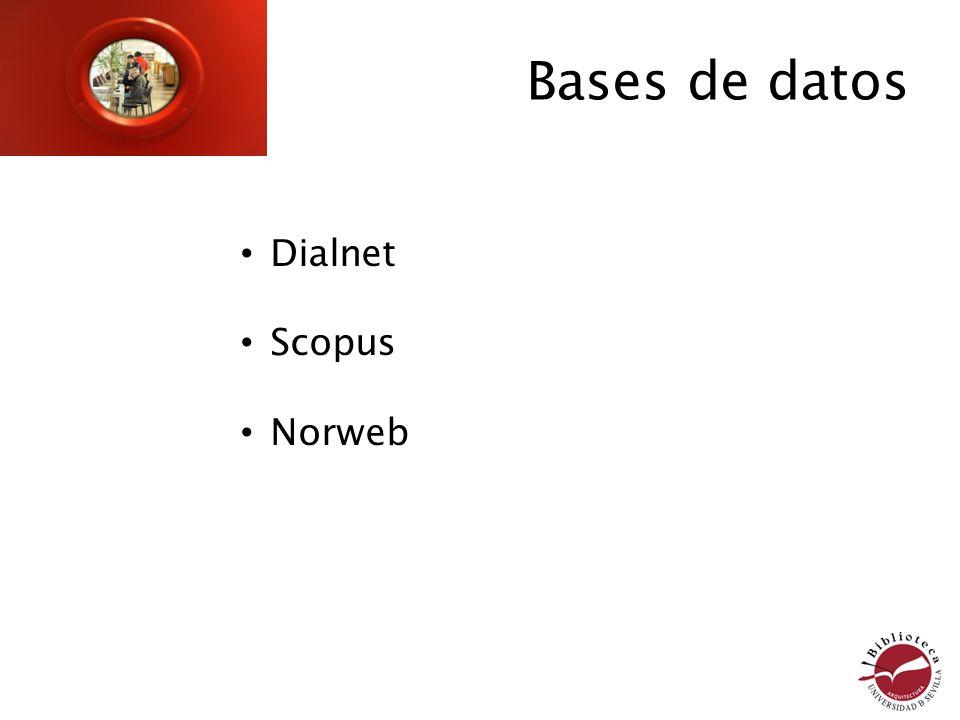 Bases de datos Dialnet Scopus Norweb
