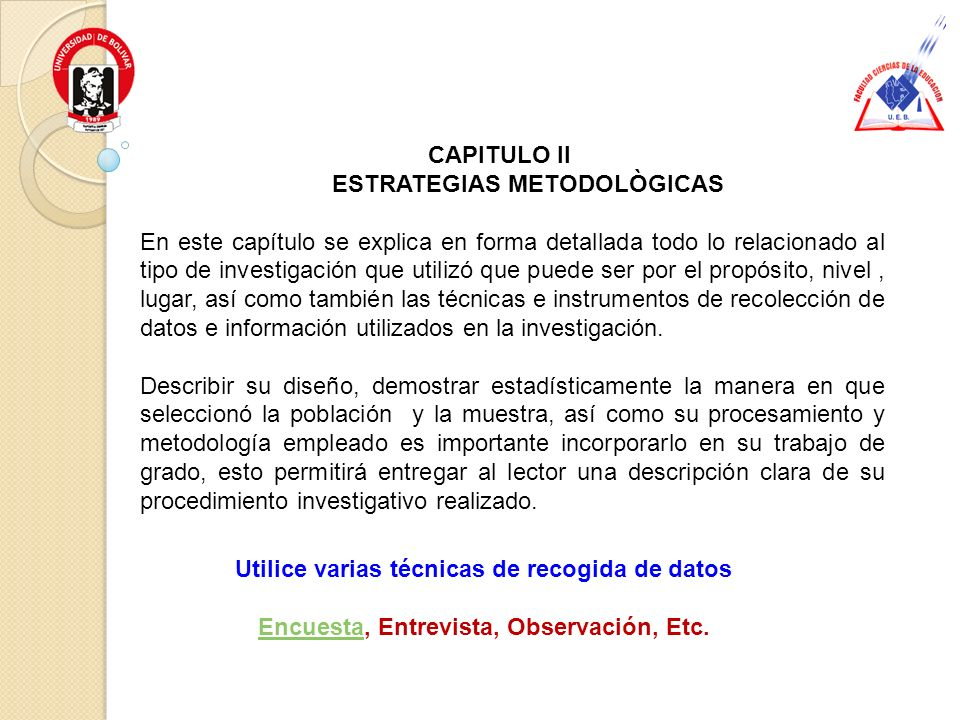 CAPITULO II ESTRATEGIAS METODOLÒGICAS En este capítulo se explica en forma detallada todo lo relacionado al tipo de investigación que utilizó que pued