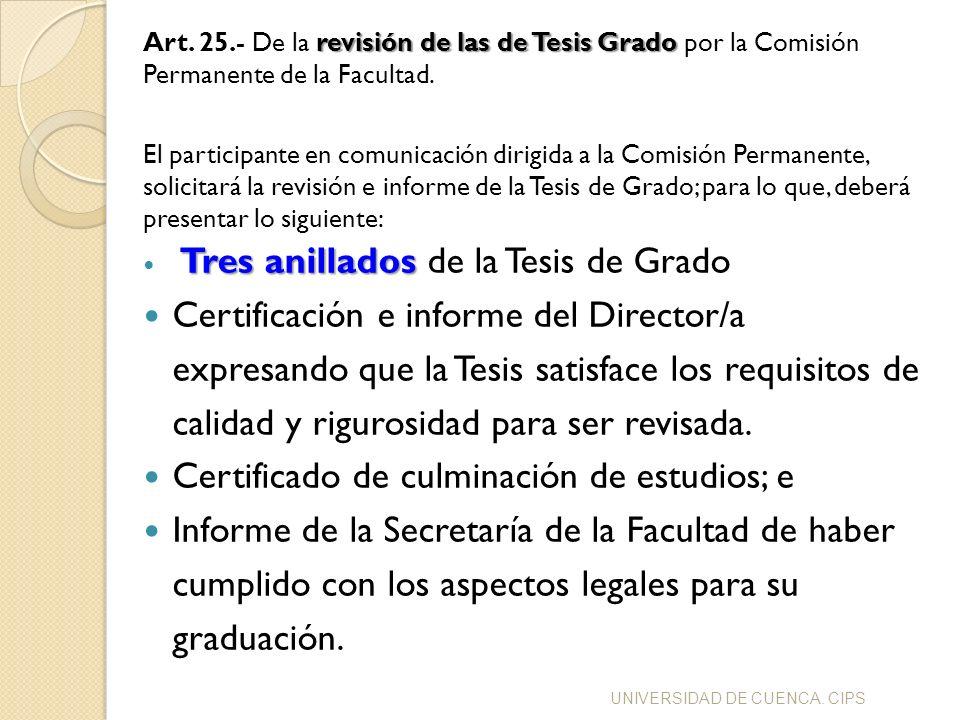 revisión de las de Tesis Grado Art. 25.- De la revisión de las de Tesis Grado por la Comisión Permanente de la Facultad. El participante en comunicaci