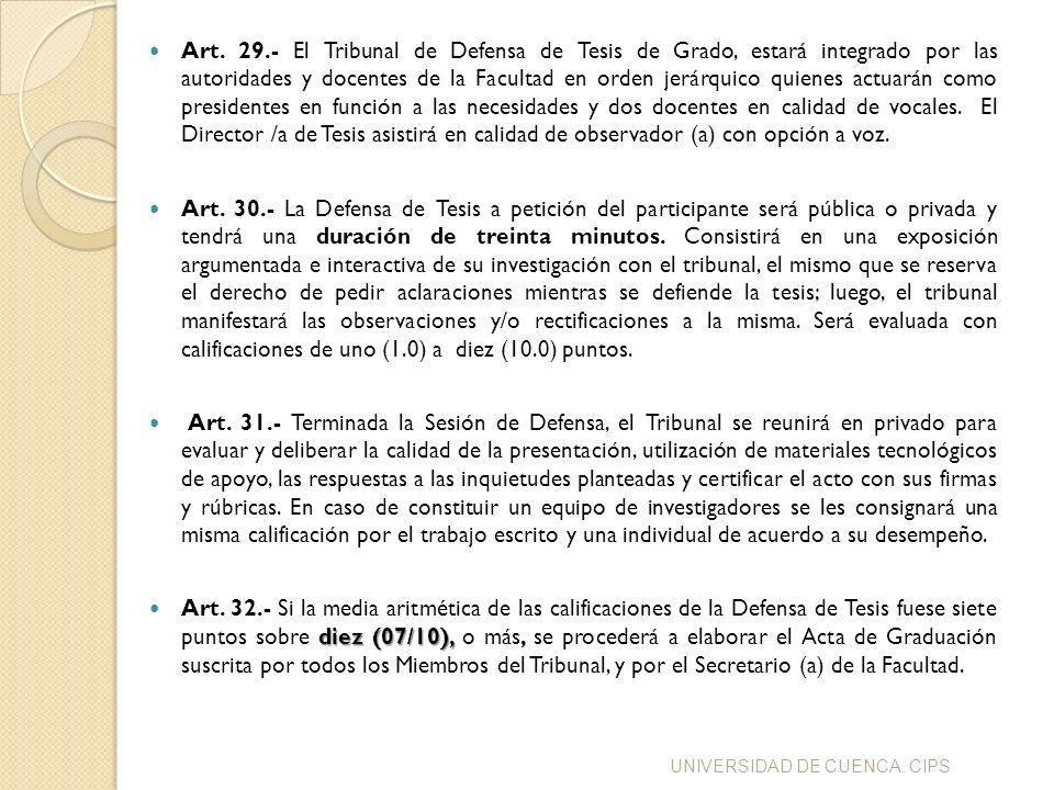 Art. 29.- El Tribunal de Defensa de Tesis de Grado, estará integrado por las autoridades y docentes de la Facultad en orden jerárquico quienes actuará