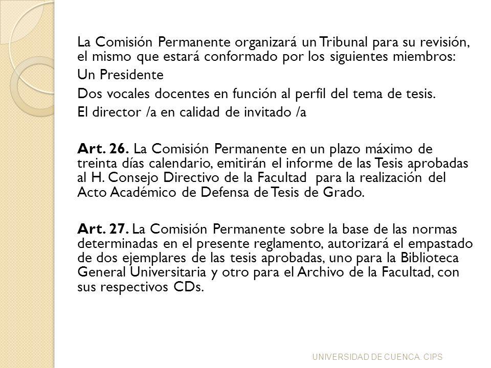 La Comisión Permanente organizará un Tribunal para su revisión, el mismo que estará conformado por los siguientes miembros: Un Presidente Dos vocales
