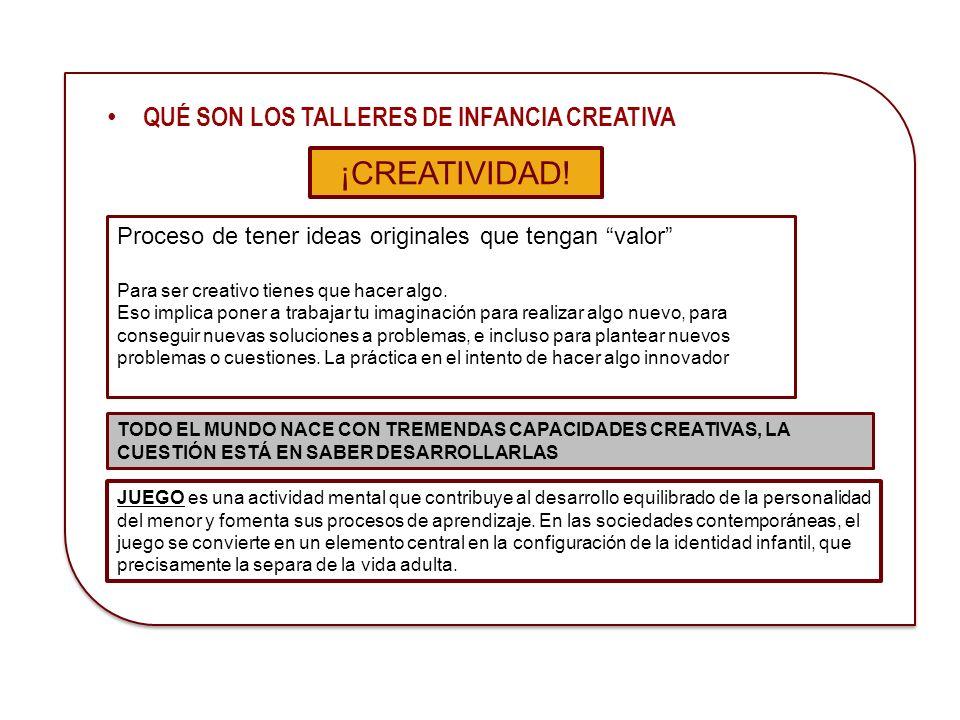 CREATIVIDAD es el proceso de tener ideas originales que tengan valor Para ser creativo tienes que hacer algo. Eso implica poner a trabajar tu imaginac