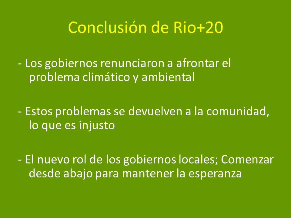 Conclusión de Rio+20 - Los gobiernos renunciaron a afrontar el problema climático y ambiental - Estos problemas se devuelven a la comunidad, lo que es