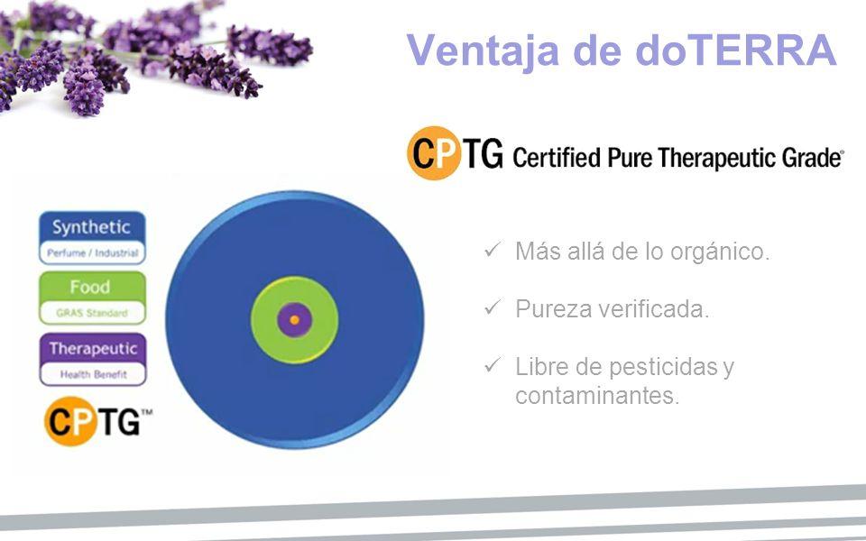 Ventaja de doTERRA Más allá de lo orgánico. Pureza verificada. Libre de pesticidas y contaminantes.