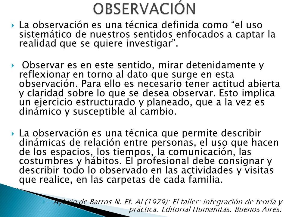 La observación es una técnica definida como el uso sistemático de nuestros sentidos enfocados a captar la realidad que se quiere investigar. Observar