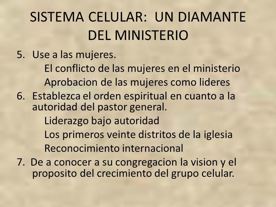 SISTEMA CELULAR: UN DIAMANTE DEL MINISTERIO 5.Use a las mujeres. El conflicto de las mujeres en el ministerio Aprobacion de las mujeres como lideres 6