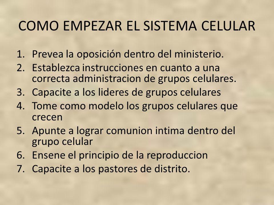 COMO EMPEZAR EL SISTEMA CELULAR 1.Prevea la oposición dentro del ministerio. 2.Establezca instrucciones en cuanto a una correcta administracion de gru