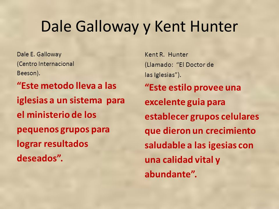 Dale Galloway y Kent Hunter Dale E.Galloway (Centro Internacional Beeson).