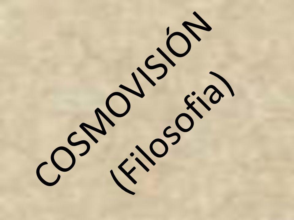 COSMOVISIÓN (Filosofia)