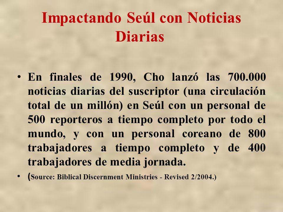 Impactando Seúl con Noticias Diarias En finales de 1990, Cho lanzó las 700.000 noticias diarias del suscriptor (una circulación total de un millón) en