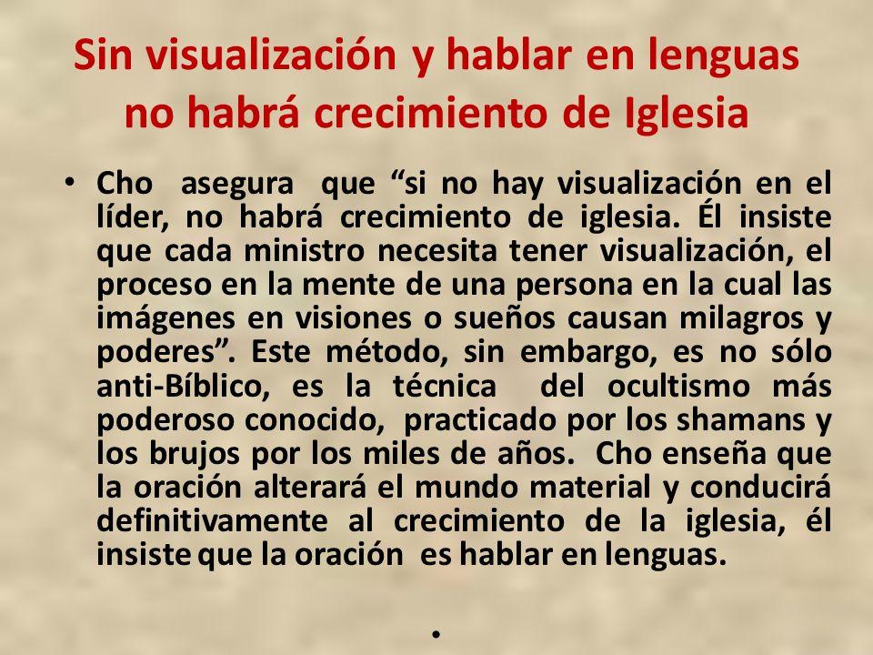 Sin visualización y hablar en lenguas no habrá crecimiento de Iglesia Cho asegura que si no hay visualización en el líder, no habrá crecimiento de igl