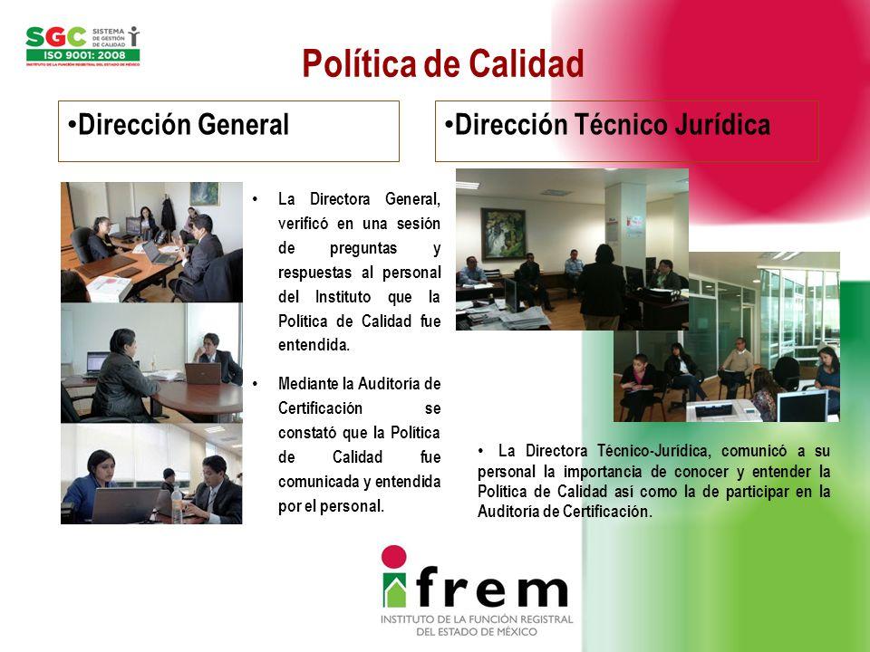 Política de Calidad Dirección General Dirección Técnico Jurídica La Directora General, verificó en una sesión de preguntas y respuestas al personal de