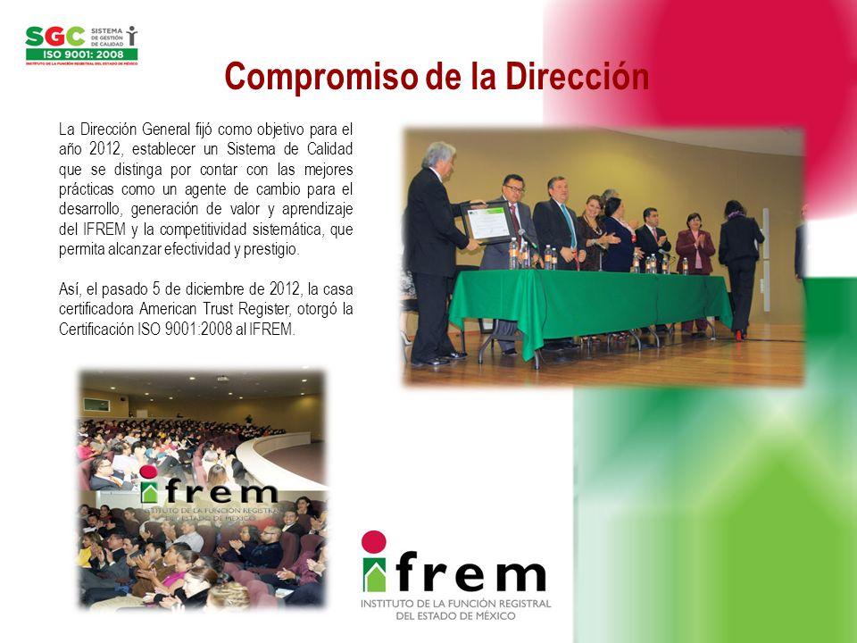 Compromiso de la Dirección La Dirección General fijó como objetivo para el año 2012, establecer un Sistema de Calidad que se distinga por contar con l