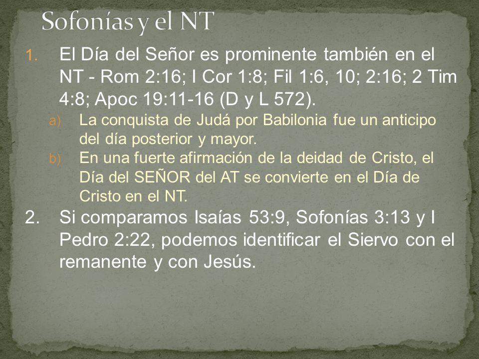 1. El Día del Señor es prominente también en el NT - Rom 2:16; I Cor 1:8; Fil 1:6, 10; 2:16; 2 Tim 4:8; Apoc 19:11-16 (D y L 572). a) La conquista de