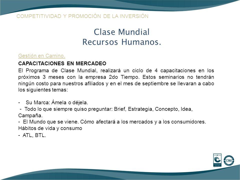 Gestión en Camino. CAPACITACIONES EN MERCADEO El Programa de Clase Mundial, realizará un ciclo de 4 capacitaciones en los próximos 3 meses con la empr