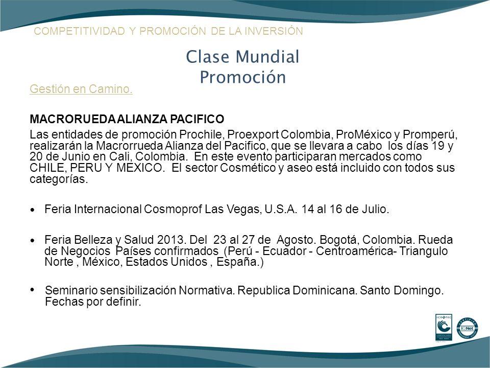 Gestión en Camino. MACRORUEDA ALIANZA PACIFICO Las entidades de promoción Prochile, Proexport Colombia, ProMéxico y Promperú, realizarán la Macrorrued