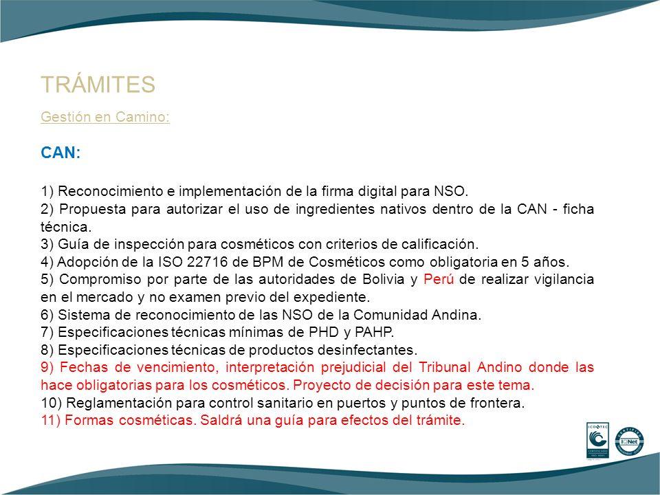 Gestión en Camino: CAN: 1) Reconocimiento e implementación de la firma digital para NSO. 2) Propuesta para autorizar el uso de ingredientes nativos de