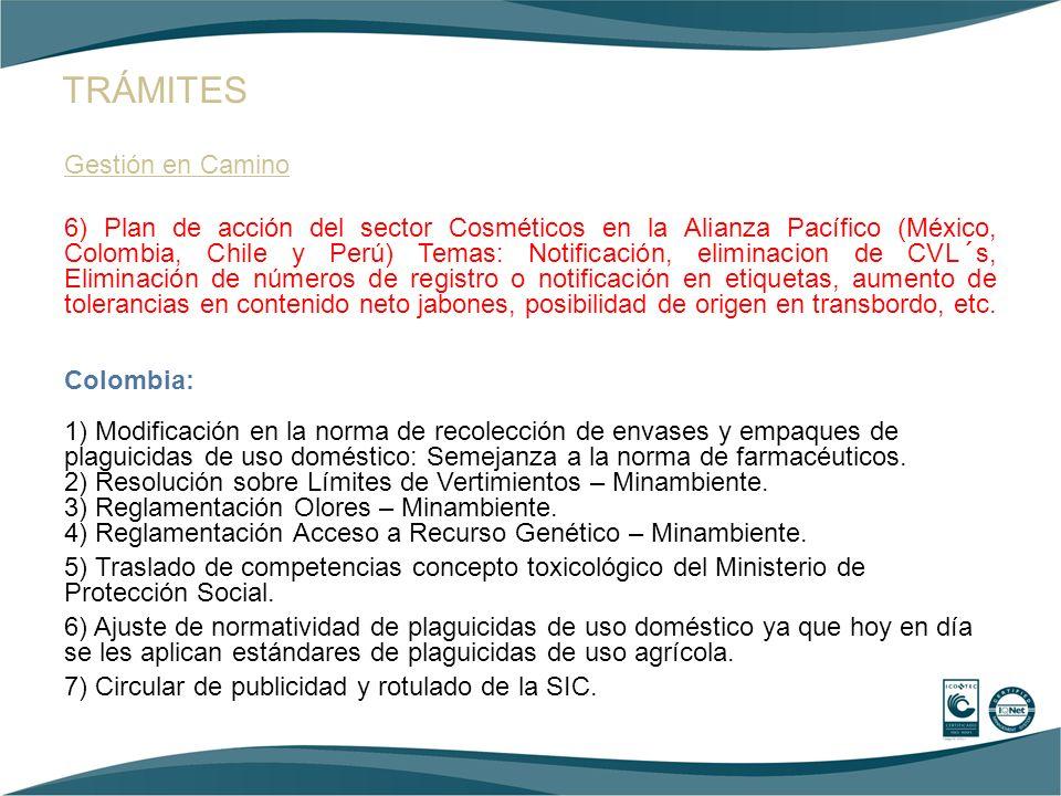 Gestión en Camino 6) Plan de acción del sector Cosméticos en la Alianza Pacífico (México, Colombia, Chile y Perú) Temas: Notificación, eliminacion de