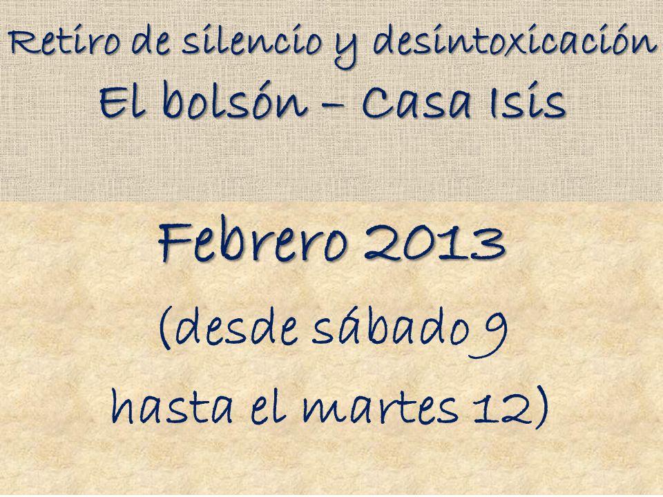 Retiro de silencio y desintoxicación El bolsón – Casa Isis Febrero 2013 (desde sábado 9 hasta el martes 12)