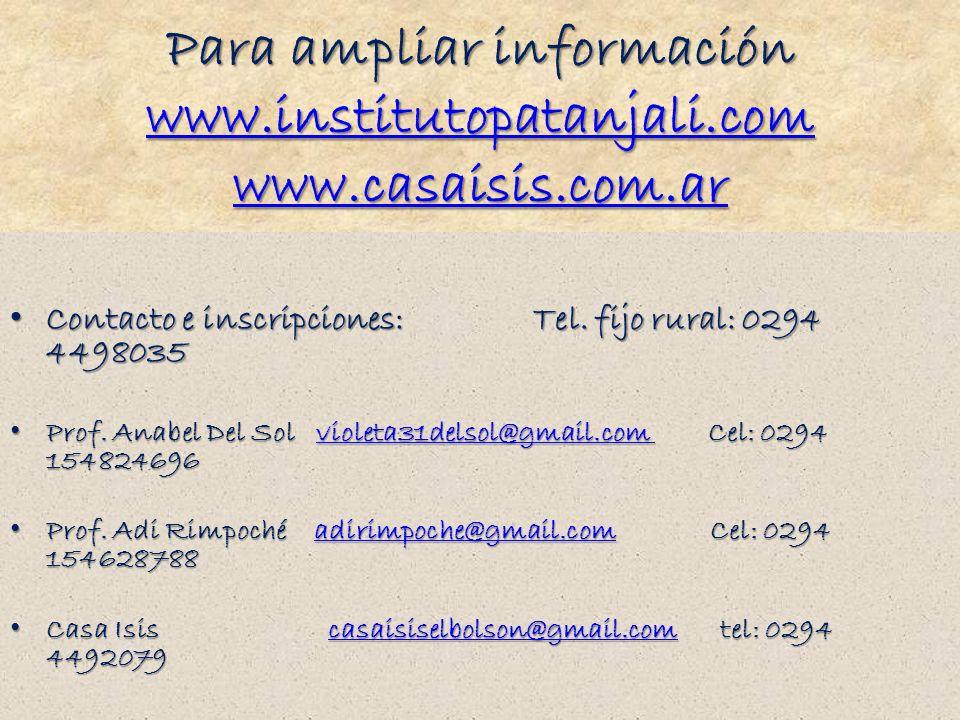 Para ampliar información www.institutopatanjali.com www.casaisis.com.ar www.institutopatanjali.com www.casaisis.com.ar www.institutopatanjali.com www.