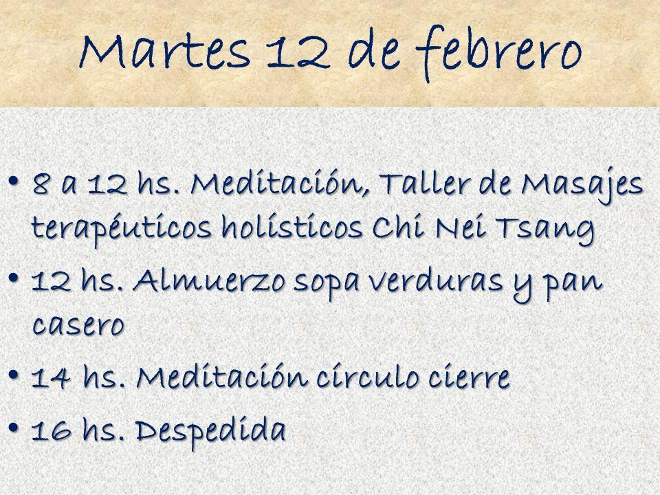 Martes 12 de febrero 8 a 12 hs. Meditación, Taller de Masajes terapéuticos holísticos Chi Nei Tsang 8 a 12 hs. Meditación, Taller de Masajes terapéuti