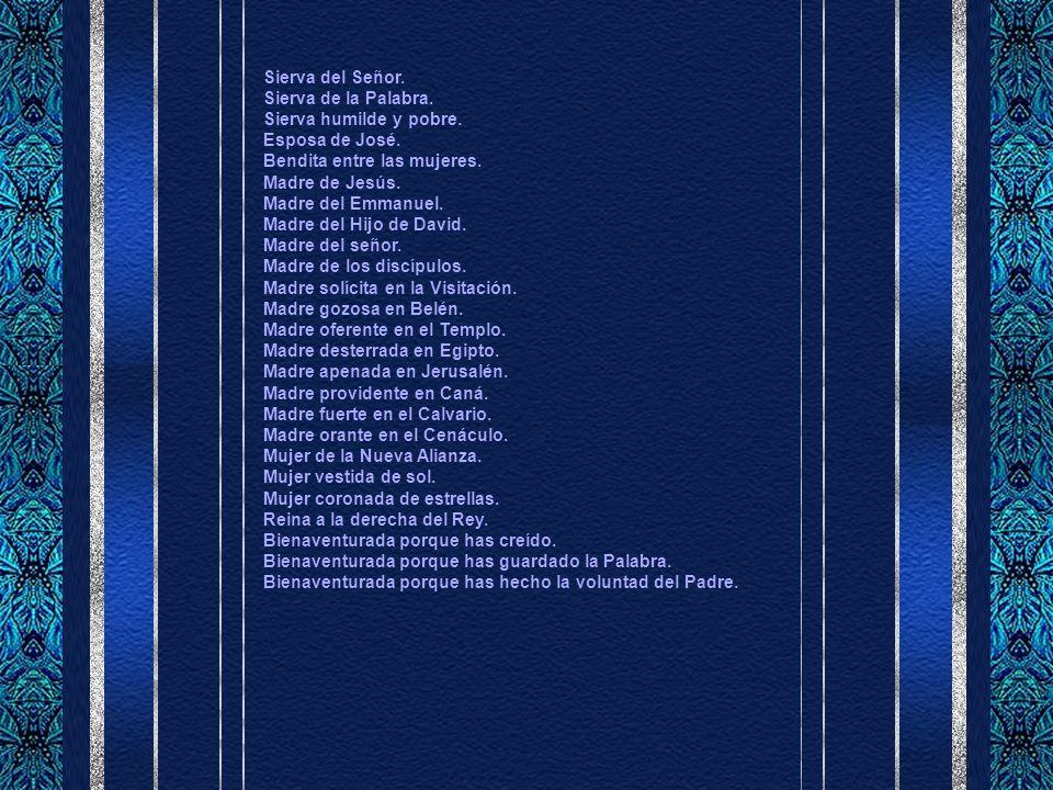 MÁS PIROPOS A MARÍA: Letanía Bíblica Están compuestas por títulos que en la Biblia se aplican a las mujeres, figuras de María, a otros elementos y a l