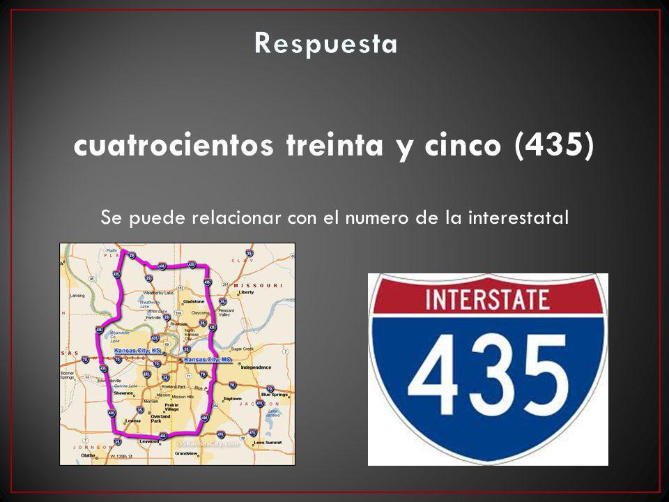 cuatrocientos treinta y cinco (435) Se puede relacionar con el numero de la interestatal