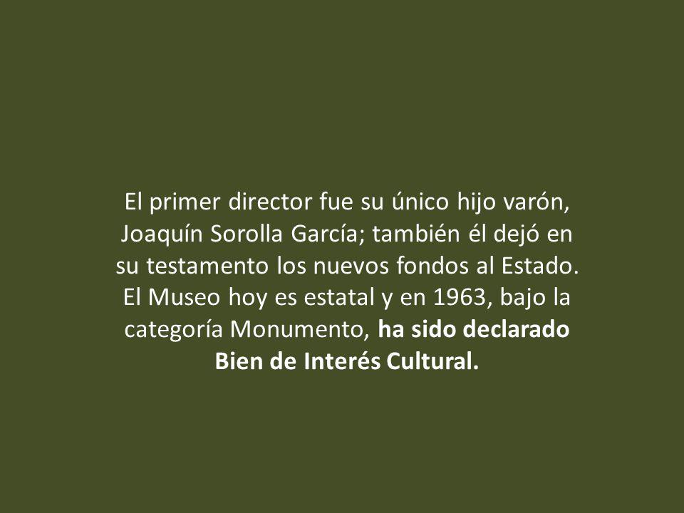 El primer director fue su único hijo varón, Joaquín Sorolla García; también él dejó en su testamento los nuevos fondos al Estado.