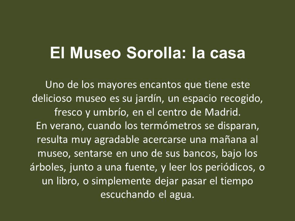 El primer director fue su único hijo varón, Joaquín Sorolla García; también él dejó en su testamento los nuevos fondos al Estado. El Museo hoy es esta