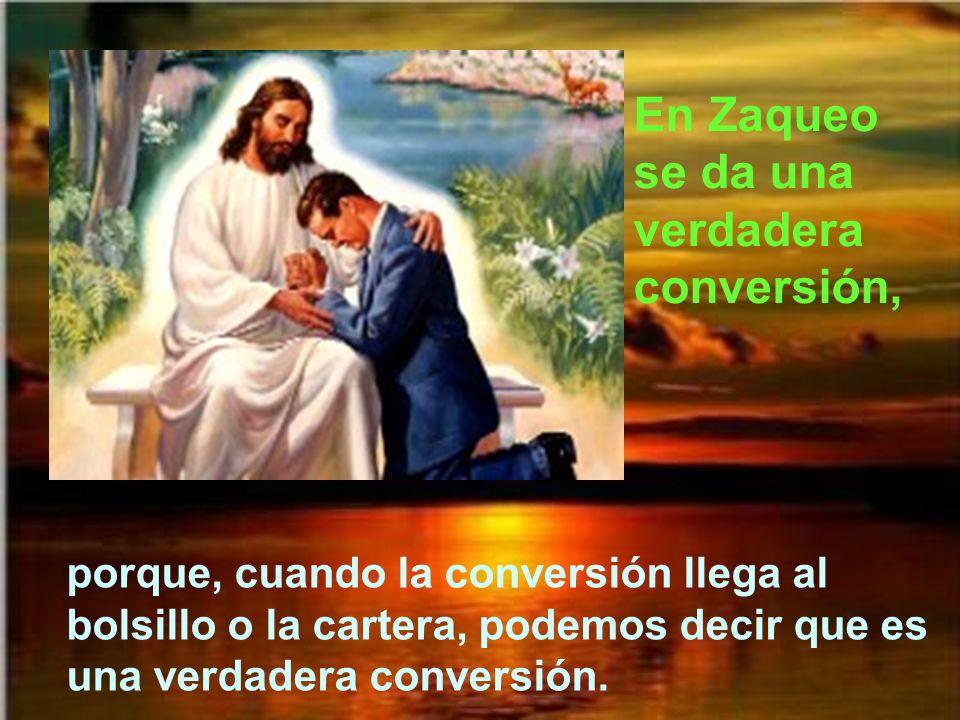Zaqueo, después del encuentro con Jesús, era un hombre completamente distinto. Así podemos ser nosotros después de un verdadero encuentro con Jesús po