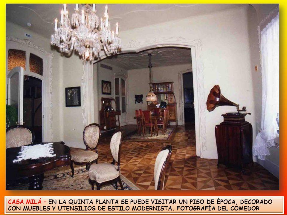 CASA MILA – LA PEDRERA. NI EN SU FACHADA, NI EN SU INTERIOR SE PUEDEN ENCONTRAR LÍNEAS RECTAS.