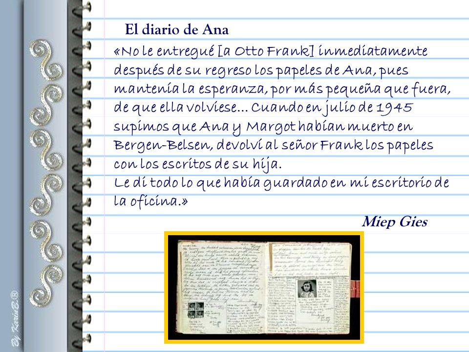 Los diarios, cuadernos y hojas sueltas con apuntes de Ana Frank.