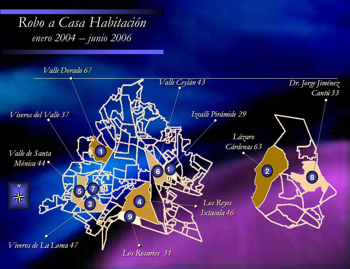 Los Reyes Ixtacala 46 Valle Dorado 67 Valle Ceylán 43 Viveros del Valle 37 Los Rosarios 31 N Robo a Casa Habitación enero 2004 – junio 2006 Valle de S