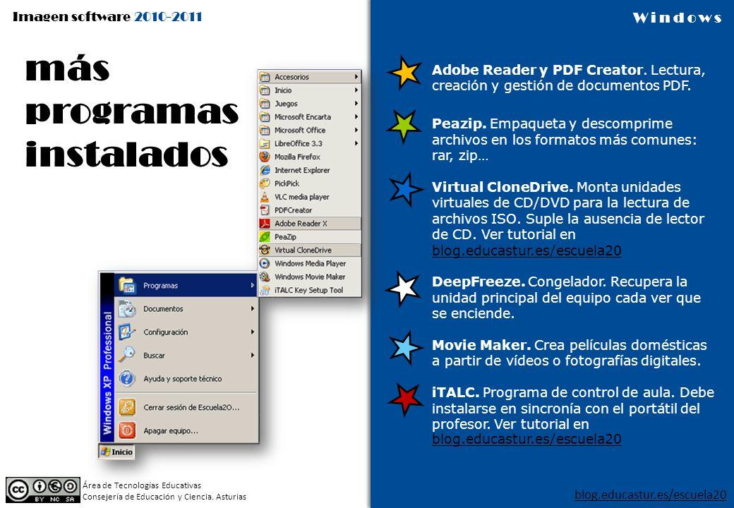 Imagen software 2010-2011 blog.educastur.es/escuela20 Área de Tecnologías Educativas Consejería de Educación y Ciencia. Asturias Windows más programas