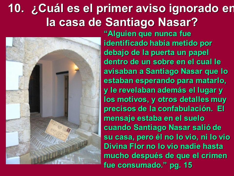 10.¿Cuál es el primer aviso ignorado en la casa de Santiago Nasar.